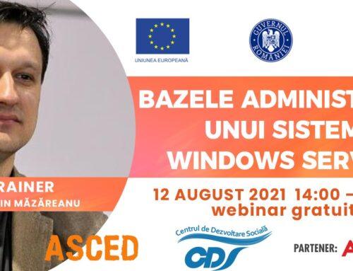Webinar 12 august 2021: Bazele administrării unui sistem Windows Server